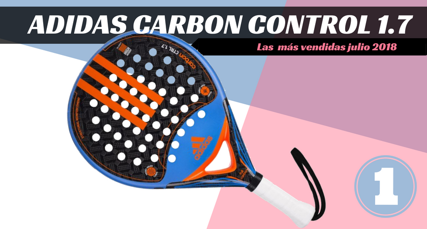 Las  10 palas de pádel más vendidas del mes de julio 2018 - Adidas Carbon Control 1.7