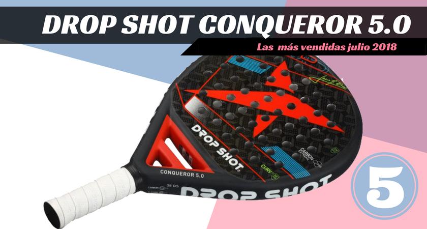 Las  10 palas de pádel más vendidas del mes de julio 2018 - Drop Shot Conqueror 5.0