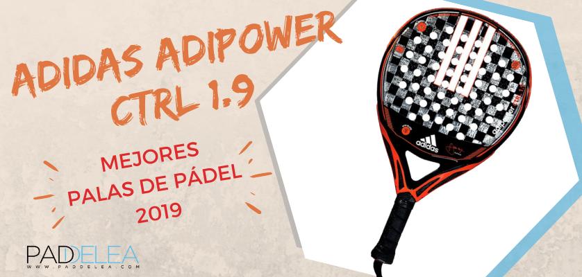 Mejores palas de pádel 2019 - Adidas Adipower CTRL 1.9