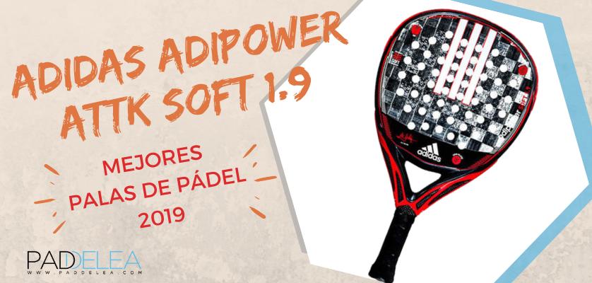 Mejores palas de pádel 2019 - Adidas Adipower ATTK Soft 1.9
