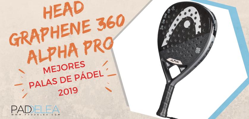 Mejores palas de pádel 2019 - Head Graphene 360 Alpha Pro