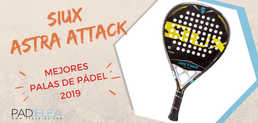 Mejores palas de pádel 2019 - Siux Astra Attack