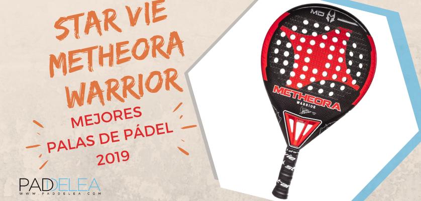 Mejores palas de pádel 2019 - Star Vie Metheora Warrior