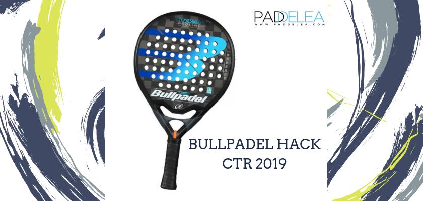 Las mejores palas de pádel de control 2019, Bullpadel Hack CTR 2019