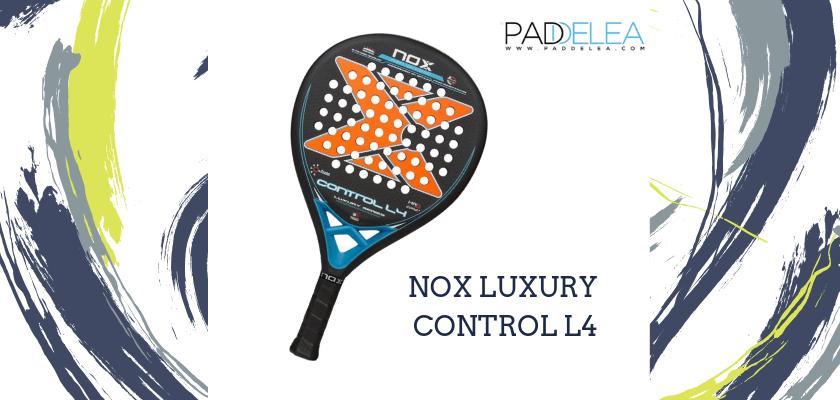 Las mejores palas de pádel de control 2019, Nox Luxury Control L4