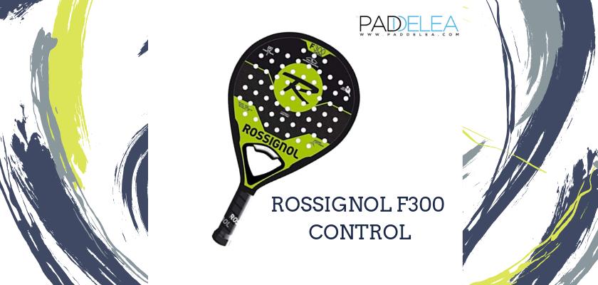 Las mejores palas de pádel de control 2019, Rossignol F300 Control