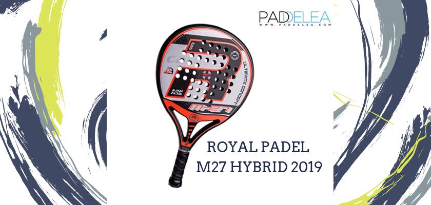 Las mejores palas de pádel de control 2019, Royal Padel M27 Hybrid 2019
