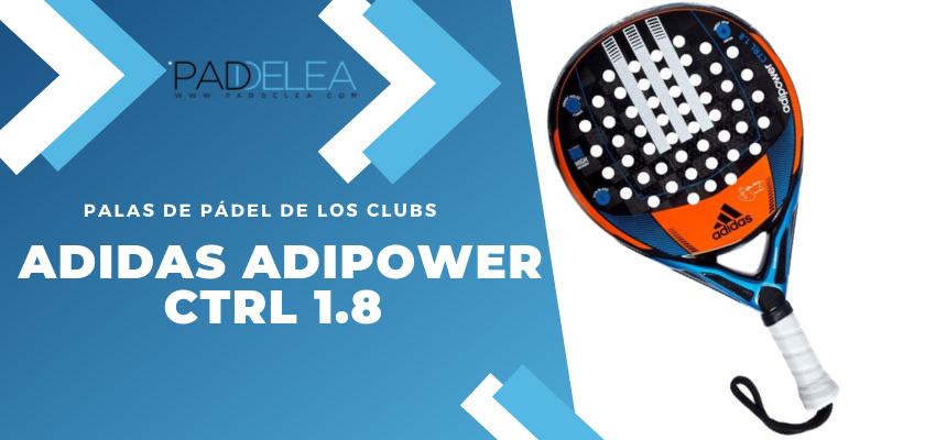Las 10 palas de pádel que más se ven en los clubes de pádel - Adidas Adipower CTRL 1.8