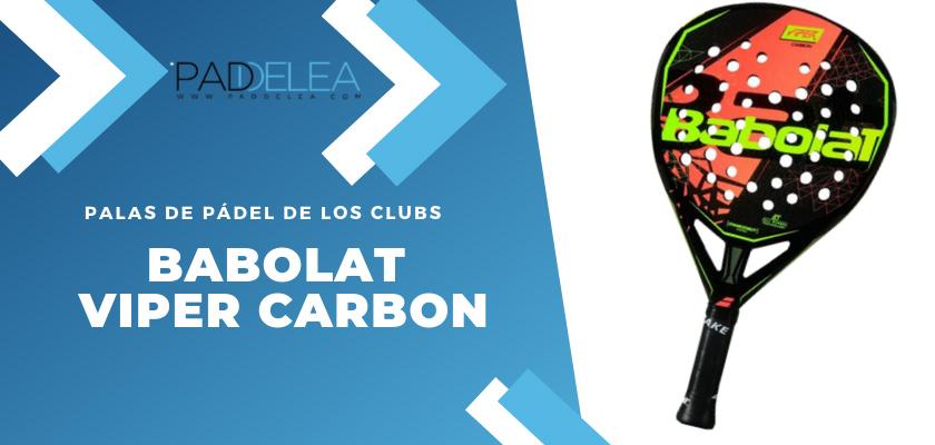 Las 10 palas de pádel que más se ven en los clubes de pádel - Babolat Viper Carbon