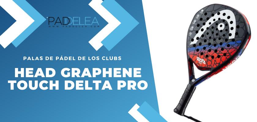 Las 10 palas de pádel que más se ven en los clubes de pádel - Head Graphene Touch Delta Pro