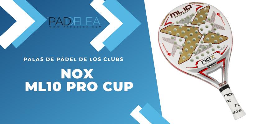 Las 10 palas de pádel que más se ven en los clubes de pádel - Nox ML10 Pro Cup