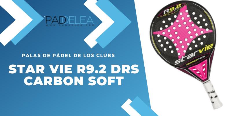 Las 10 palas de pádel que más se ven en los clubes de pádel - Star Vie R9.2 DRS Carbon Soft