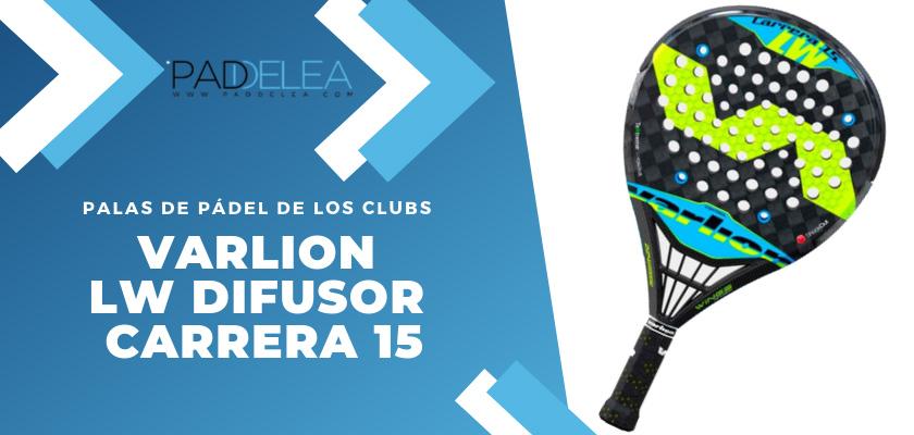 Las 10 palas de pádel que más se ven en los clubes de pádel - Varlion LW Difusor Carrera 15