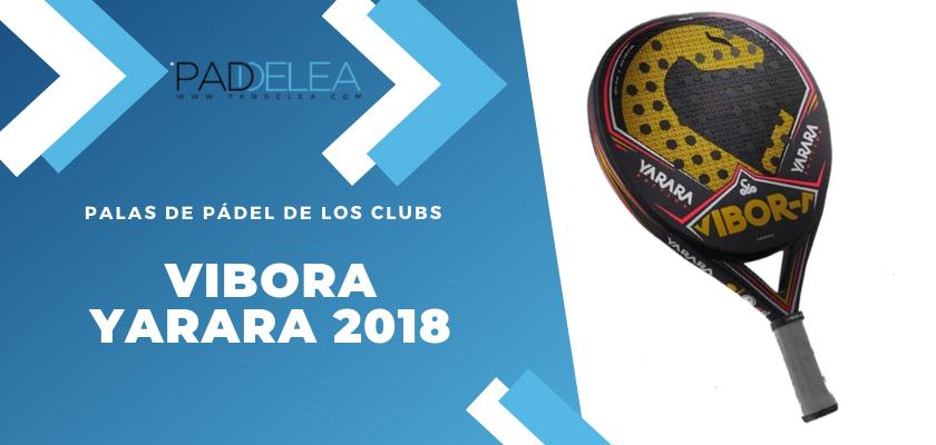Las 10 palas de pádel que más se ven en los clubes de pádel - Vibora Yarara 2018